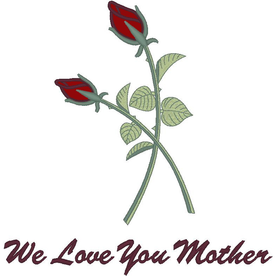 Applique Roses/We Love You Mother