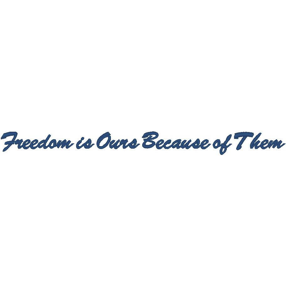 Freedom is Ours Because of Them