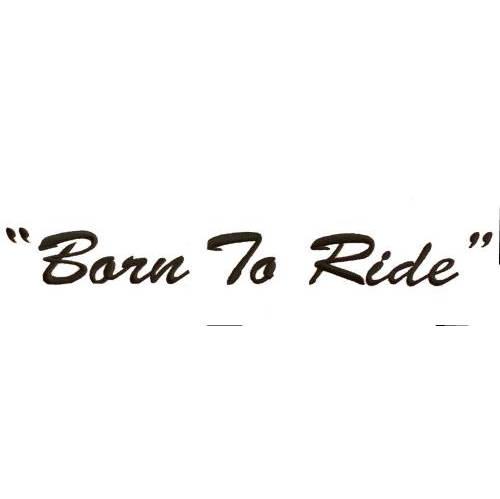 Born To Ride - Brush Script